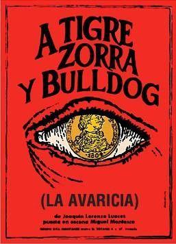 A Tigre Zorra y Bulldog o La Avaricia Serigrafía