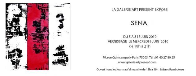 Exposition de Sena Galerie Art Présent 5-18 juin 2010 Paris
